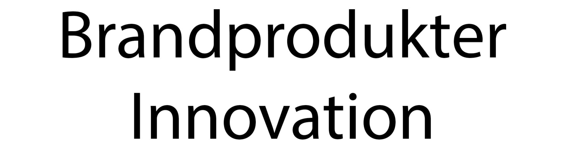 Brandprodukter innovation