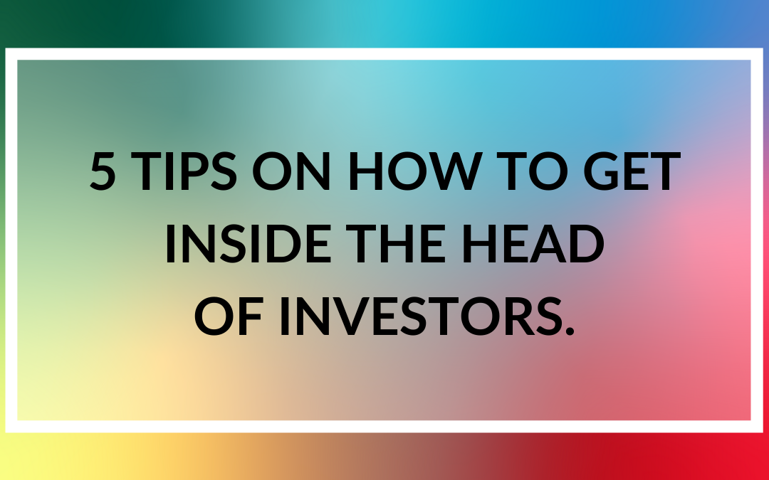 How to get inside the head of investors