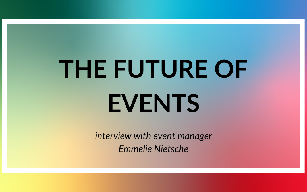 The future of events